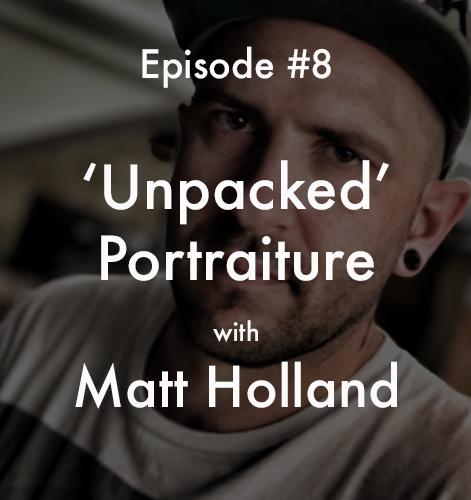 Unsung Art Podcast Portraiture Matt Holland