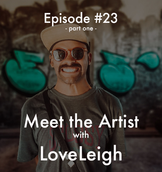 Unsung Art Podcast LoveLeighpt1