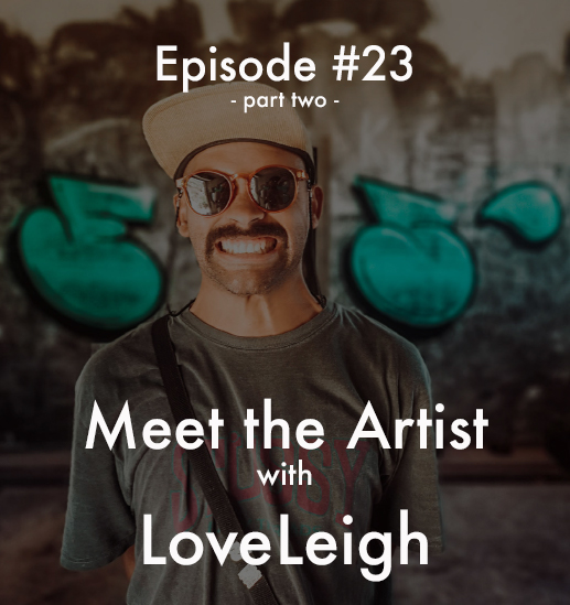 Unsung Art Podcast LoveLeighpt2